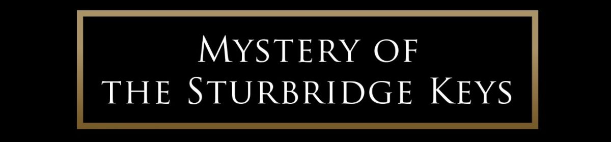 MYSTERY OF THE STURBRIDGE KEYS